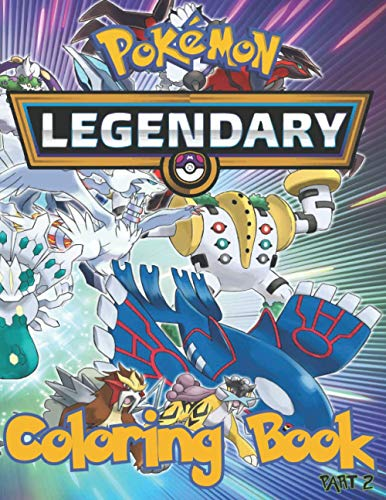 Legendary Pokémon coloring book,Part 2: +29 Legendary Pokémon colouring Pages For Kids,Boys and Girls ,Generation 5-6 and 7 ,Great gift For Pokemon Fans (Unofficial)