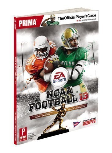 NCAA Football 13: The Official Player's Guide (Prima Official Game Guides) by Gamer Media Inc [Paperback(2012/7/10)]