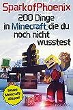 SparkofPhoenix: 200 Dinge in Minecraft, die du noch nicht wusstest: Neues Minecraft-Wissen