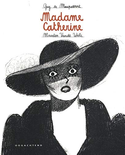 Madame Catherine: Maarten Vande Wiele - Guy de Maupassant