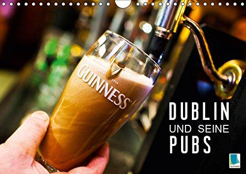 Dublin und seine Pubs (Wandkalender 2019 DIN A4 quer): Dublin: Trinkkultur in Irland (Monatskalender, 14 Seiten ) (CALVENDO Orte)