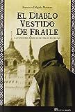 El Diablo Vestido De Fraile: La crisis del padre Soler en El Escorial (Almenara)