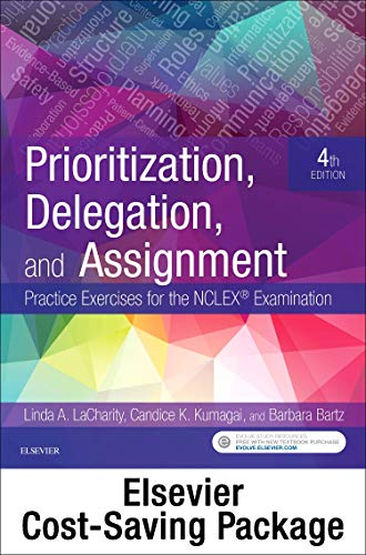 Prioritization, Delegation, and Assignment - Elsevier eBook on VitalSource + Evolve Access (Retail Access Cards): Practice Exercises for the NCLEX Examination