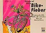 Wahnsinn auf Rädern - Bike-Fieber: Cartoons für All-Terrain, Mountain-, Racing- und andere Biker