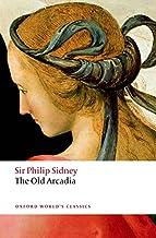 The Countess of Pembroke's Arcadia: (The Old Arcadia) (Oxford World's Classics)