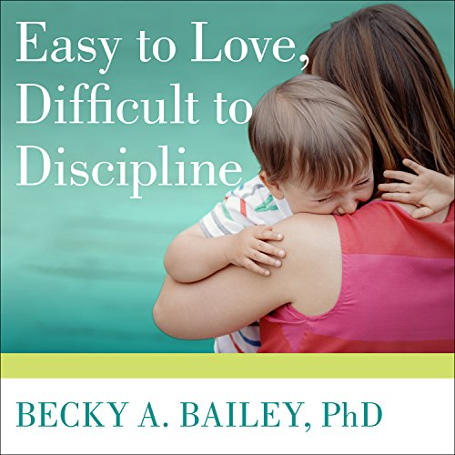 Easy to Love, Difficult to Discipline audiobook cover art