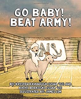 Go Baby! Beat Army!: An Army-Navy Game Baby Book