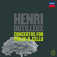 Dutilleux: Cello Concerto / Violin Concerto by AMOYAL / HARELL / ORCH NATIONAL DE FRANCE / DUTOIT (2016-07-29)