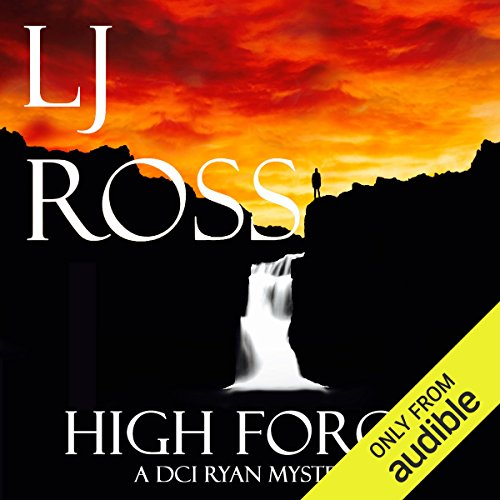 High Force     The DCI Ryan Mysteries, Book 5              By:                                                                                                                                 LJ Ross                               Narrated by:                                                                                                                                 Jonathan Keeble                      Length: 8 hrs and 47 mins     67 ratings     Overall 4.7