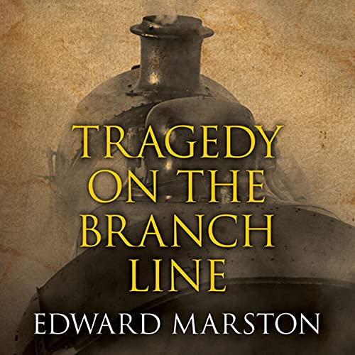 Tragedy on the Branch Line Audiobook By Edward Marston cover art