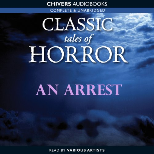 Classic Tales of Horror: An Arrest copertina