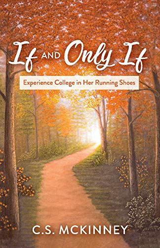 If and Only If: Experience College in Her Running Shoes