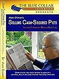 Alan Ellman's Selling Cash-Secured Puts