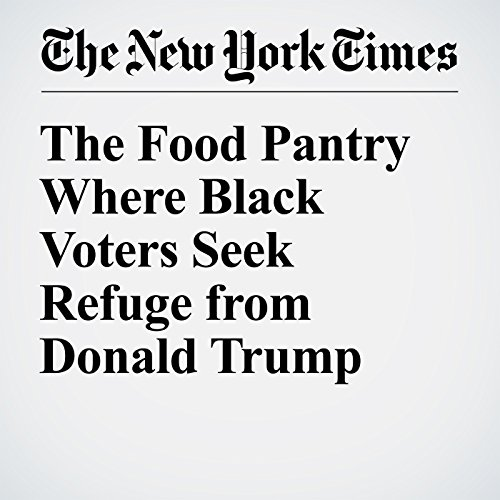The Food Pantry Where Black Voters Seek Refuge from Donald Trump cover art