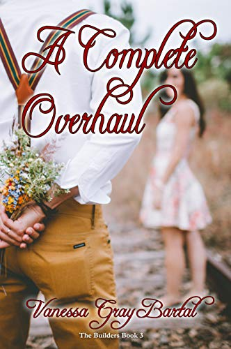 A Complete Overhaul (Builders Book 3) (English Edition)