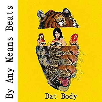 Dat Body