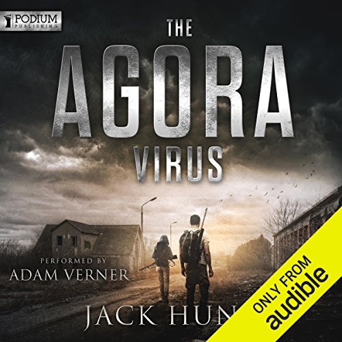 The Agora Virus                   By:                                                                                                                                 Jack Hunt                               Narrated by:                                                                                                                                 Adam Verner                      Length: 18 hrs and 45 mins     5 ratings     Overall 4.6