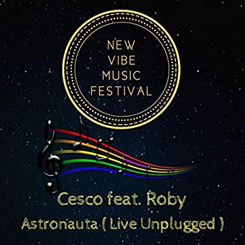 Astronauta (live unplugged) [feat. Roby] [New vibe music festival]