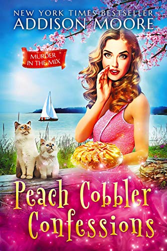 Peach Cobbler Confessions (MURDER IN THE MIX Book 24) by [Addison Moore]