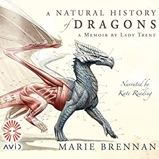 A Natural History of Dragons                   By:                                                                                                                                 Marie Brennan                               Narrated by:                                                                                                                                 Kate Reading                      Length: 10 hrs and 15 mins     164 ratings     Overall 4.2