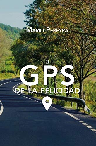 El GPS de la felicidad: Estrategias para ser más feliz