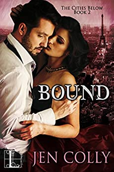 Bound (The Cities Below Book 2) by [Jen Colly]