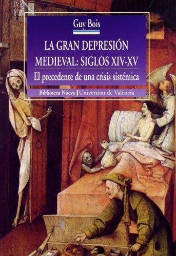La gran depresión medieval: siglos XIV-XV: El precedente de una crisis sistémica (Historia Biblioteca Nueva - Universitat de València)