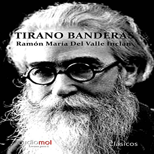 Tirano Banderas [Tirano Flags] audiobook cover art