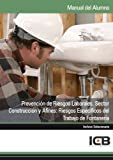Prevención de Riesgos Laborales. Sector Construcción y Afines: Riesgos Específicos del Trabajo de Fontanería