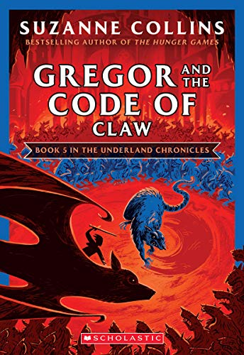 Gregor and the Code of Claw (The Underland Chronicles #5: New Edition) (5)