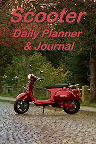 Scooter Daily Planner & Journal: 6 x 9 compact size, great scooter gift, 108 pages of daily scooter fun!: The best daily scooter journal for all your scooter adventures.