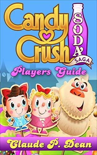 Candy Crush Soda Saga: Players Guide (English Edition)