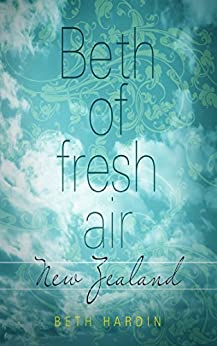 Beth of Fresh Air: New Zealand by [Beth Hardin]