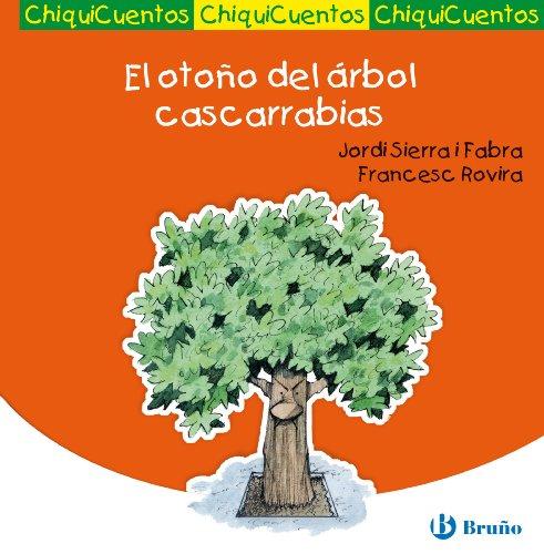 El otoño del árbol cascarrabias (Castellano - A Partir De 3 Años...