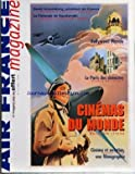 AIR FRANCE [No 25] du 01/05/1999 - DAVID CRONENBERG PRESIDENT DE CANNES - LA FINLANDE DE KAURISMAKI - BOLLYWOOD MASALA - LE PARIS DES CINEASTES - CINEMAS DU MONDE - CINEMA ET AVIATION - UNE FILMOGRAPHIE - LES ESPACES D'AIR FRANCE MAGAZINE - ESPACE AERIEN - DE LA DEFINITION A LA LIVRAISON - DEUX ANS DE TRAVAIL MINUTIEUX - LE SEPT - EXTREMEMENT RUGBY - 89 DESTINATIONS AIR FRANCE AUX ETATS-UNIS - AIR FRANCE PARTENAIRE DU FESTIVAL DE CANNES - L'EXPOSITION GUTAI AU JEU DE PAUME - BORDEAUX - CINQUIEM