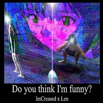 Do You Think Im Funny