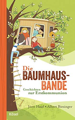 Die Baumhaus-Bande: Geschichten zur Erstkommunion