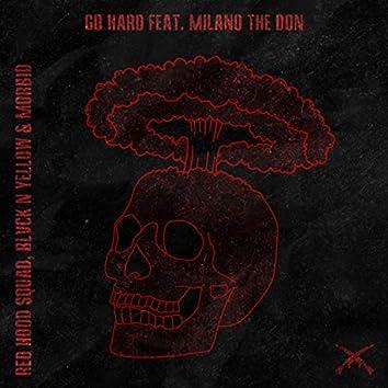 Go Hard (feat. Milano the Don)