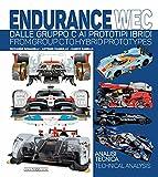 endurance wec. dalle gruppo c ai prototipi ibridi-from group c to hybrid prototypes. ediz. bilingue