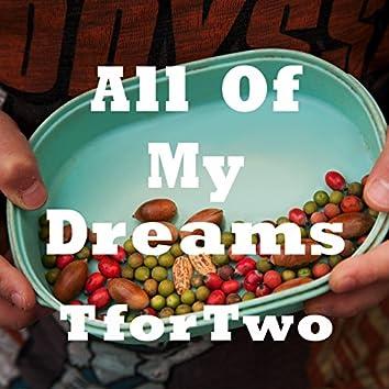 All Of My Dreams