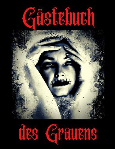 Gästebuch des Grauens: Horror Gästebuch für Halloween, Mottoparty oder Mottoabend. Hier können...