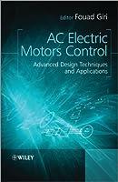 AC Electric Motors Control: Advanced Design Techniques and Applications