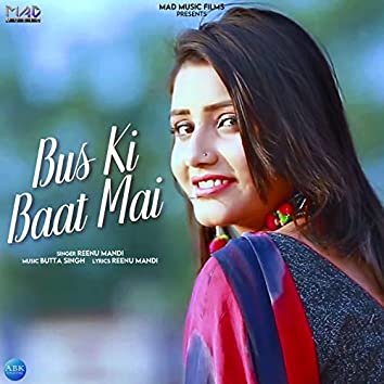 Bus Ki Baat Mai - Single