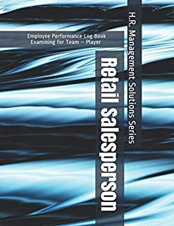 Retail Salesperson - Employee Performance Log Book - Examining for Team – Player - H.R. Management Solutions Series