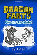 Dragon Farts: Fire in the Hole! (The Disgusting Adventures of Milo Snotrocket)