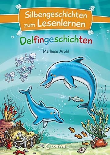 Silbengeschichten zum Lesenlernen - Delfingeschichten: Lesetraining für die Grundschule - Lesetexte mit farbiger Silbenmarkierung