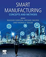 Smart Manufacturing: Concepts and Methods