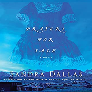 Prayers for Sale                   By:                                                                                                                                 Sandra Dallas                               Narrated by:                                                                                                                                 Maggi-Meg Reed                      Length: 9 hrs and 33 mins     416 ratings     Overall 4.2
