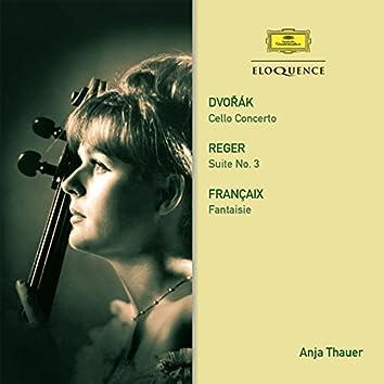 Dvorak: Cello Concerto / Reger: Suite / Francaix: Fantasy
