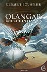 Olangar : Une Cité en flammes par Bouhélier